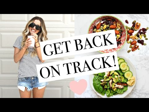 HOW TO GET BACK ON TRACK | 5 Healthy Diet Tips + Tricks