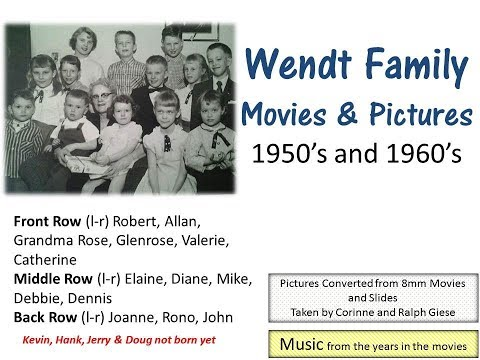 Wendt Family Film from 1950's and 1960's