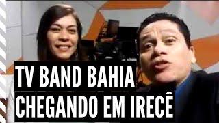 TV Band Bahia está chegando para Irecê e toda Região, com informações de credibilidade