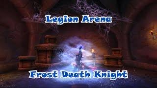 WoW 7.2 Arena Fost DK