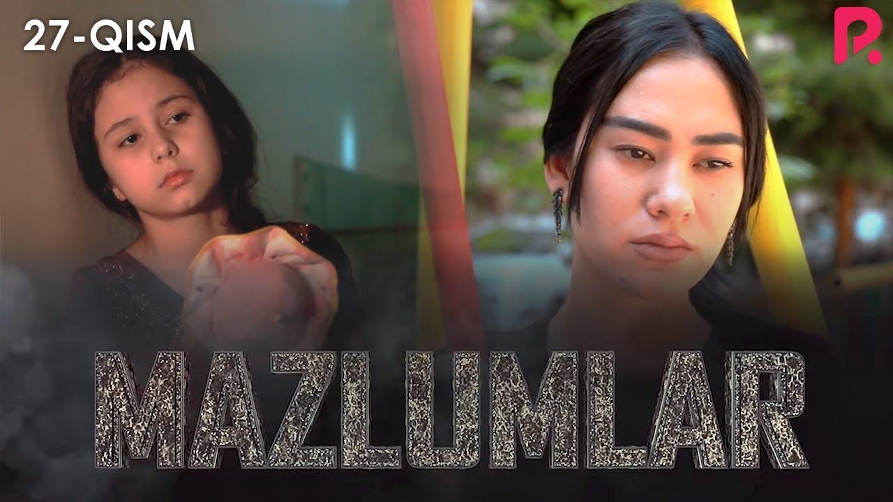 Mazlumlar (o'zbek serial) | Мазлумлар (узбек сериал) 27-qism