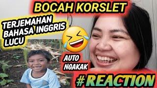 TERJEMAHAN BAHASA INGGRIS LUCU PART 3||BOCAH KORSLET || REACTION