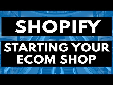 Shopify Tutorial -  How To Start An Ecommerce Site For Beginners 2017 🏫🏫🏫