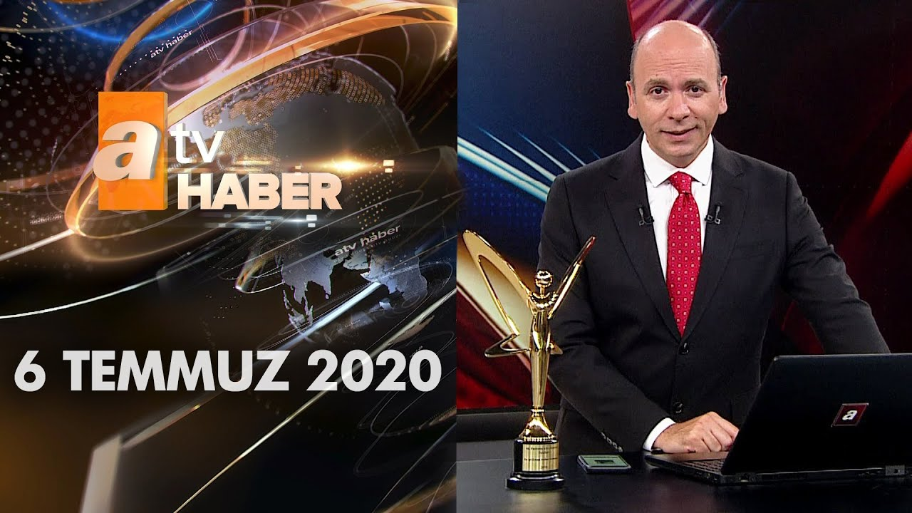 Atv Ana Haber   6 Temmuz 2020