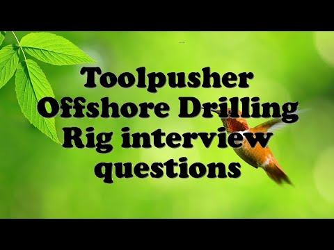 Toolpusher Offshore Drilling Rig interview questions
