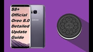 Galaxy S8 Plus Final Official Oreo Update
