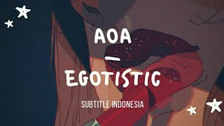 [indosub] Egotistic (너나 해) – AOA (에이오에이)   sub indo   lilnghtmr
