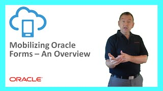 MCS: 84. Mobilizing Oracle Forms with Oracle MCS and AuraPlayer - An Overview