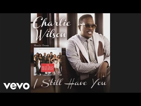 Charlie Wilson  I Still Have You The Best Man Holiday