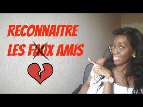 RECONNAITRE LES FAUX AMIS !