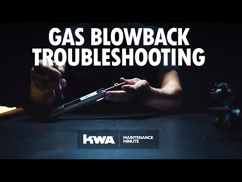 Gas Blowback (GBB) Troubleshooting │ KWA Maintenance Minute