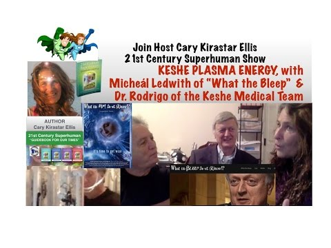 "Keshe Plasma Tech with Micael Ledwith of ""What the Bleep"" & Dr. Rodrigo - 21st Century Superhuman"