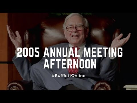 2005 Berkshire Hathaway Annual Meeting Afternoon Session | Warren Buffett | Charlie Munger