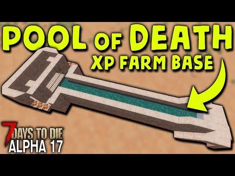 POOL OF DEATH (XP Farm Water Base) In ALPHA 17 | 7 Days To Die (2019 Alpha 17.1 B8)