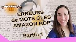 TOP 6 des Erreurs de Mots Clés sur AMAZON KDP - Partie 1 (LES ASTUCES KDP DE SOPHIE) 📘