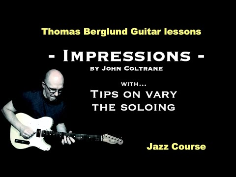 Impressions by John Coltrane - Jazz tune lesson with tips on vary the soloing