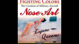 History Book Review: Fighting Colors: The Creation of Military Aircraft Nose Art by Gary Velasco