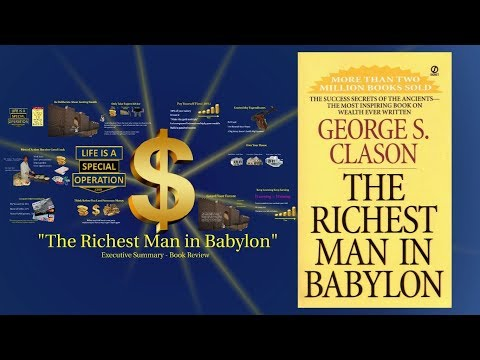 "How to Get Rich - ""The Richest Man in Babylon"" - An Executive Summary Book Review"