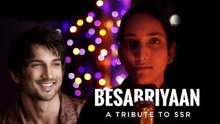 Besabriyaan | A Musical Tribute to Sushant Singh Rajput | Armaan Malik | Sudipta