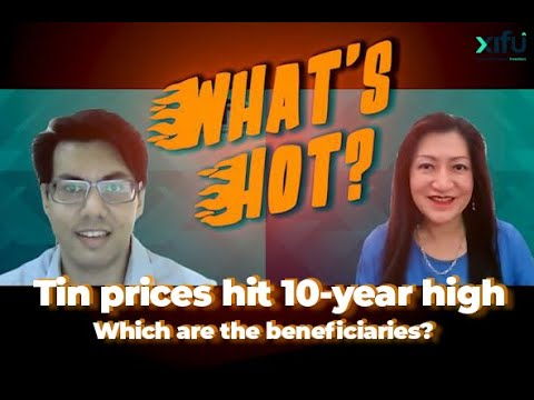 What's Hot: Tin prices hit 10-year high. Which are the beneficiaries?