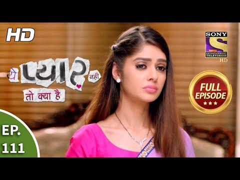 Yeh Pyaar Nahi Toh Kya Hai - Ep 113 - Full Episode - 22nd August, 2018