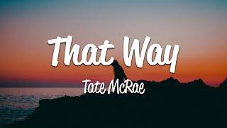 Tate Mcrae - That Way (Lyrics)