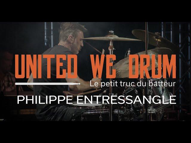 Philippe Entressangle - United We Drum, le petit truc du batteur
