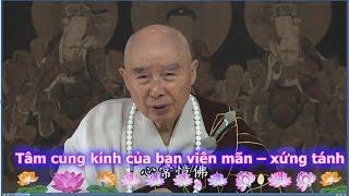 TĐ:810- Tâm cung kính của bạn viên mãn – xứng tánh , nhất định sẽ thành Phật