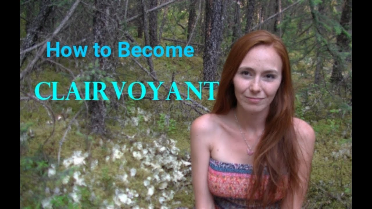 How To Become Clairvoyant
