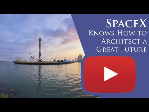 SpaceX Knows How to Architect a Great Future