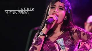 Video YUZNIA ZEBRO - TAKDIR download MP3, 3GP, MP4, WEBM, AVI, FLV Agustus 2017