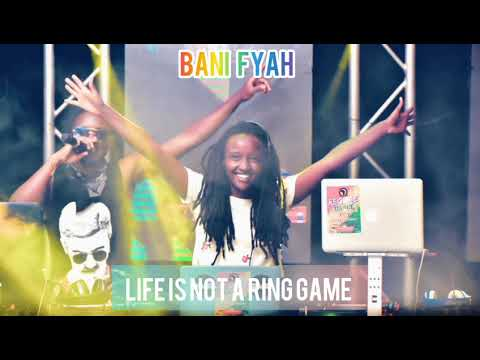 Bani Fyah - Life Is Not A Ring [ Official Audio ]