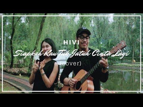 HIVI - Siapkah Kau Tuk Jatuh Cinta Lagi (Cover ft. Riska)