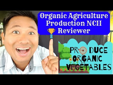 Organic Agriculture Production NCII Reviewer: Produce Organic Vegetables