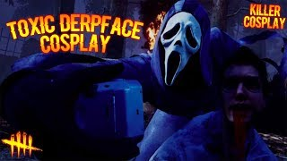 TOXIC DERPFACE COSPLAY   Dead By Daylight GHOSTFACE GAMEPLAY