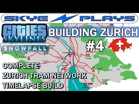 Cities Skylines Snowfall Zurich #4 ►Complete Tram Network Timelapse Build!◀ [Snowfall/AfterDark]