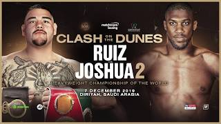 Andy Ruiz vs Anthony Joshua 2 | Rematch confirmed - Clash On The Dunes