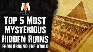 Top 5 Most Mysterious HIDDEN RUINS from Around the World