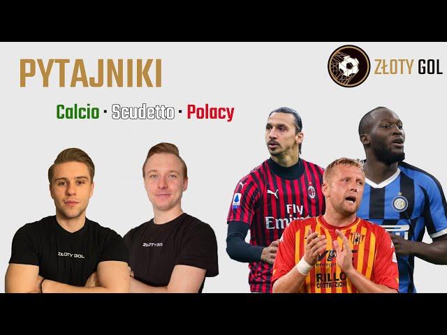 Glik, Scudetto, Ronaldo, Calciomercato i Wielki Mediolan!- Pytajniki #2