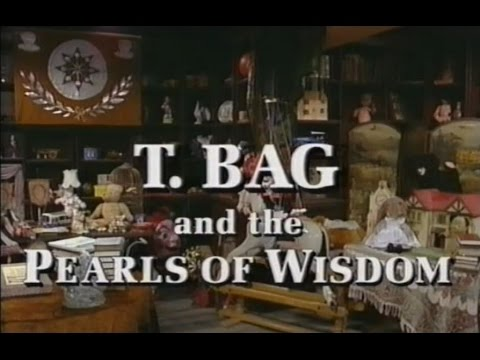 T BAG And THE PEARLS OF WISDOM