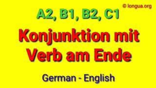 A2, B1, B2, C1 Konjunktionen mit Verb am Ende - Position des Verbs - Nebensatz Conjunctions example
