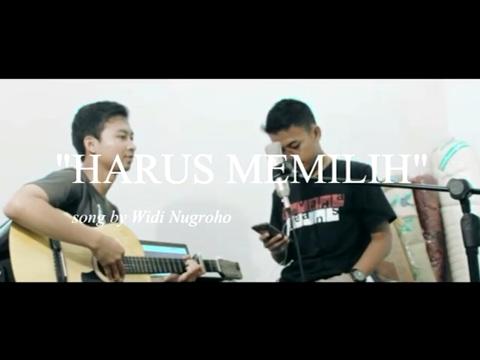 Harus Memilih - Widi Nugroho by Achmad x Aris