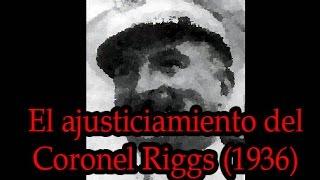 El ajusticiamiento del coronel Riggs (1936)
