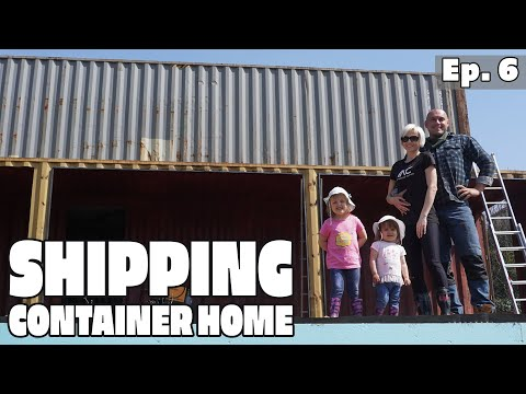 Couple Builds a Shipping Container House EP6
