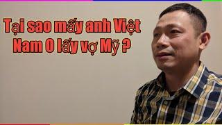 Sao Mấy Anh Việt Nam O Cưới Vợ Mỹ ? | Cuộc sống Ở Mỹ