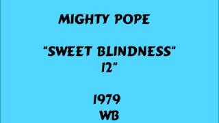 "Mighty Pope - Sweet Blindness  [12""] - 1979"