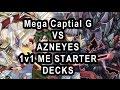 Mega Captial G  VS  AZNEYES  1v1 ME STARTER DECKS