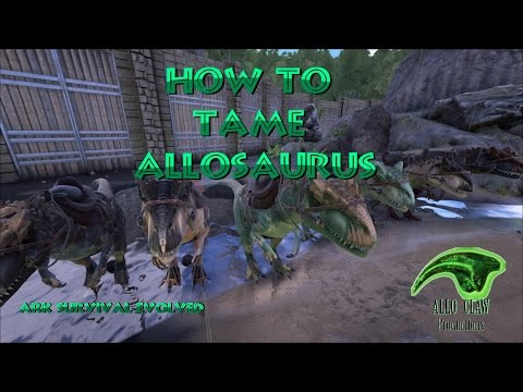 Ark Survival Evolved: How to tame an Allosaurus (AlloClaw)