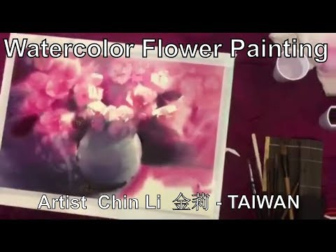 Watercolor Flower Painting Demonstration Artist Chin Li  金莉 - Taiwan