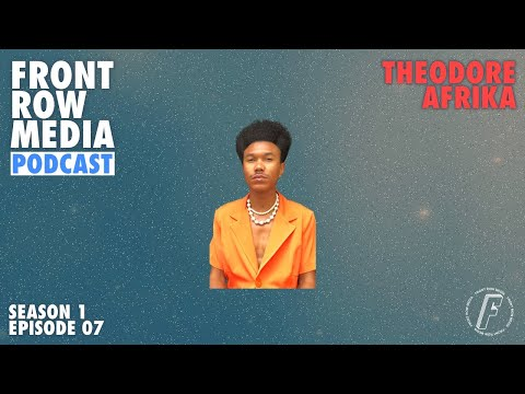 FRONT ROW MEDIA Podcast S1EP07 | Theodore Afrika